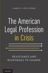 Foto Cover di American Legal Profession in Crisis: Resistance and Responses to Change, Ebook inglese di James E. Moliterno, edito da Oxford University Press
