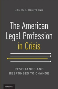 Ebook in inglese American Legal Profession in Crisis: Resistance and Responses to Change Moliterno, James E.