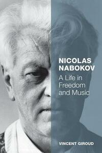 Nicolas Nabokov: A Life in Freedom and Music - Vincent Giroud - cover
