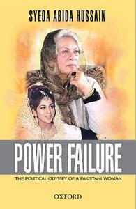 Power Failure: The Political Odyssey of a Pakistani Woman - Syeda Abida Hussain - cover