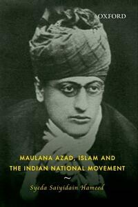 Maulana Azad, Islam and the Indian National Movement - Syeda Saiyidain Hameed - cover