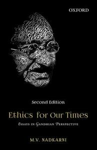 Ethics for Our Times: Essays in Gandhian Perspective - M. V. Nadkarni - cover