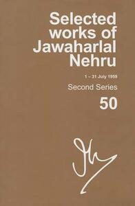Selected Works of Jawaharlal Nehru (1-31 JULY 1959): Vol. 50 - Madhavan K. Palat - cover