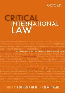 Critical International Law: Postrealism, Postcolonialism, and Transnationalism - cover