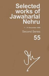Selected Works of Jawaharlal Nehru (1-31 December 1959): Second series, Vol. 55 - cover