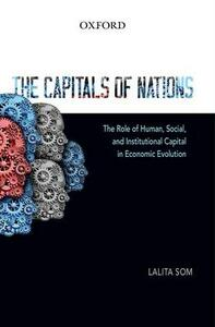 The Capitals of Nations: The Role of Human, Social, and Institutional Capital in Economic Evolution - Lalita Som - cover
