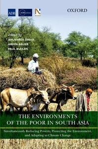 The Environments of the Poor in South Asia: Simultaneously Reducing Poverty, Protecting the Environment, and Adapting to Climate Change - cover