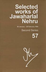 SELECTED WORKS OF JAWAHARLAL NEHRU (26 JANUARY-28 FEBRUARY 1960): Second series, Vol. 57 - Madhavan K. Palat - cover