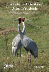 Threatened Birds of Uttar Pradesh - Asad R. Rahmani,Sanjay Kumar,Neeraj Srivasrav - cover