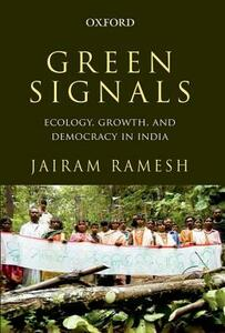 Green Signals: Ecology, Growth, and Democracy in India - Jairam Ramesh - cover