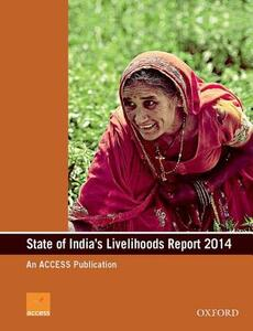 State of India's Livelihoods Report 2014 - Access Development Services - cover
