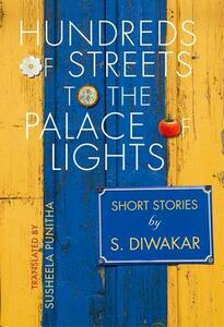 Hundreds of Streets to the Palace of Lights: Short Stories by S Diwakar - Shyam Diwakar,Susheela Punitha - cover