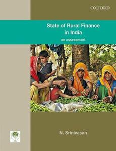 State of Rural Finance in India: An Assessment - Narasimhan Srinivasan - cover