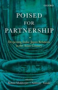 Poised for Partnership: Deepening India-Japan Relations in the Asian Century - cover