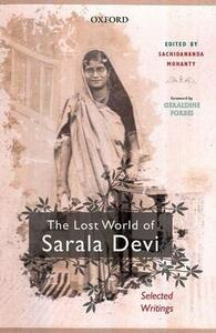 The Lost World of Sarala Devi: Selected Works - cover