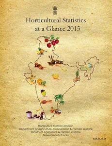Horticultural Statistics at a Glance 2015 - Ministry of Agriculture & Farmers Welfare - cover