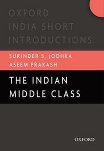 The Indian Middle Class - Aseem Prakash,Surinder S. Jodhka - cover