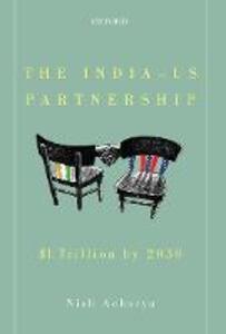 The India-US Partnership: $1 Trillion by 2030 - Nish Acharya - cover