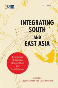 Integrating South and East Asia: Economics of Regional Cooperation and Development - cover