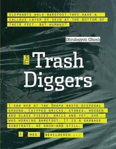 The Trash Diggers - Dhrubajyoti Ghosh - cover