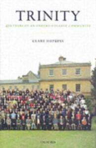 Trinity: 450 Years of an Oxford College Community - Clare Hopkins - cover