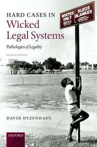Hard Cases in Wicked Legal Systems: Pathologies of Legality - David Dyzenhaus - cover