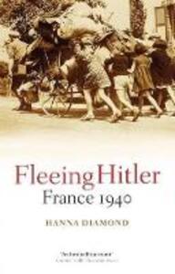 Fleeing Hitler: France 1940 - Hanna Diamond,Hanna Diamond - cover