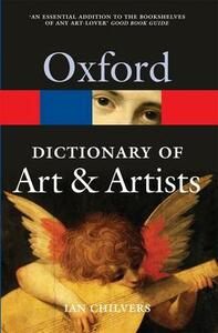 The Oxford Dictionary of Art and Artists - Ian Chilvers - cover
