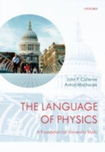 The Language of Physics: A Foundation for University Study - John P. Cullerne,Anton Machacek - cover