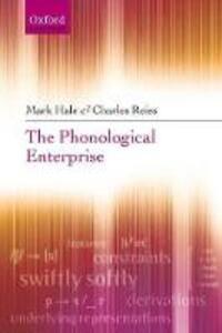 The Phonological Enterprise - Mark Hale,Charles Reiss - cover