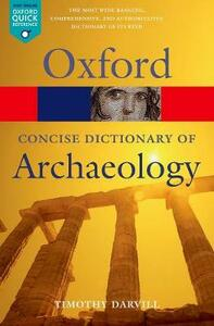 Concise Oxford Dictionary of Archaeology - Timothy Darvill - cover