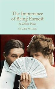 The Importance of Being Earnest and Other Plays: Lady Windermere's Fan; Salome; A Woman of No Importance; An Ideal Husband; The Importance of Being Earnest - Oscar Wilde - cover