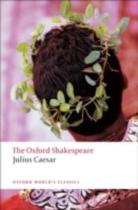 Julius Caesar: The Oxford Shakespeare - William Shakespeare - cover