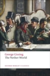 The Nether World - George Gissing - cover