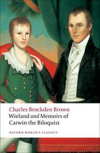 Wieland; or The Transformation, and Memoirs of Carwin, The Biloquist - Charles Brockden Brown - cover