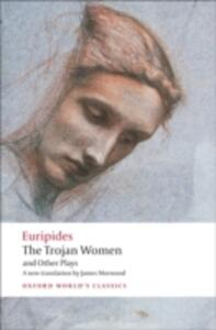 The Trojan Women and Other Plays - Euripides - cover