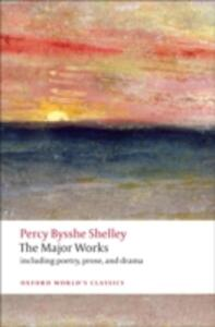 The Major Works - Percy Bysshe Shelley - cover
