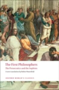 The First Philosophers: The Presocratics and Sophists - cover