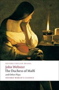 The Duchess of Malfi and Other Plays - John Webster - cover