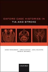 Oxford Case Histories in TIA and Stroke - Sarah T. Pendlebury,Ursula G. Schulz,Aneil Malhotra - cover