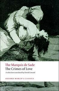 The Crimes of Love: Heroic and tragic Tales, Preceded by an Essay on Novels - Sade - cover
