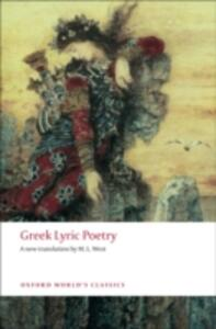 Greek Lyric Poetry: Includes Sappho, Archilochus, Anacreon, Simonides and many more - M. L. West - cover