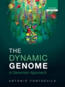 The Dynamic Genome: A Darwinian Approach - Antonio Fontdevila - cover