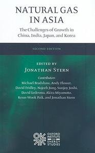 Natural Gas in Asia: The Challenges of Growth in China, India, Japan and Korea - Michael Bradshaw,Andy Flower,David G. Fridley - cover