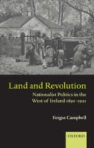 Land and Revolution: Nationalist Politics in the West of Ireland 1891-1921 - Fergus Campbell - cover