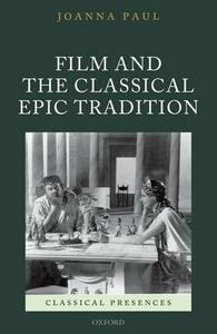 Film and the Classical Epic Tradition - Joanna Paul - cover