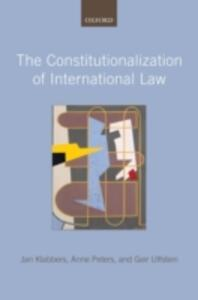 The Constitutionalization of International Law - Jan Klabbers,Anne Peters,Geir Ulfstein - cover