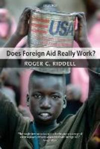 Does Foreign Aid Really Work? - Roger C. Riddell - cover
