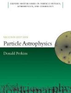 Particle Astrophysics, Second Edition - D. H. Perkins - cover