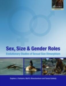 Sex, Size and Gender Roles: Evolutionary Studies of Sexual Size Dimorphism - cover